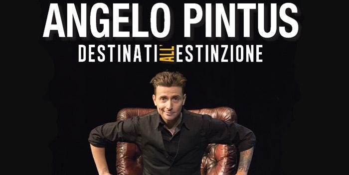 """Angelo Pintus torna all'Area Exp di Cerea con """"Destinati all'estinzione"""""""