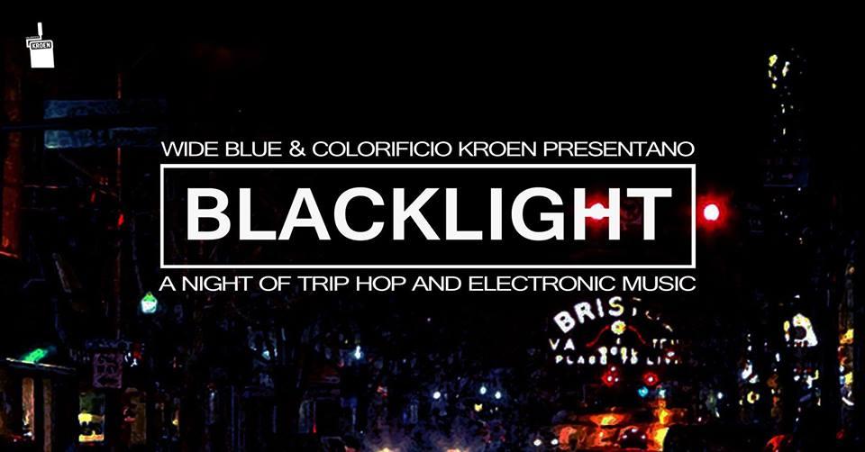 Blacklight, A Trip hop & Electronic music night al Colorificio Kroen