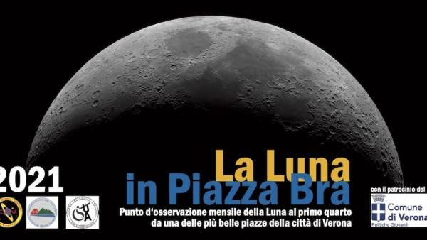"""Osserva """"La Luna in Piazza Bra"""" con il Circolo Astrofili Veronesi"""