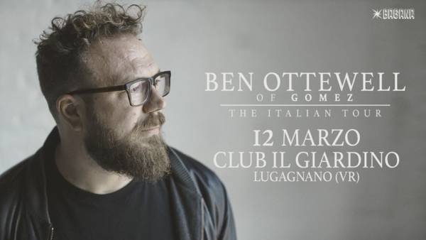 L'artista britannico Ben Ottewell al Club Il Giardino