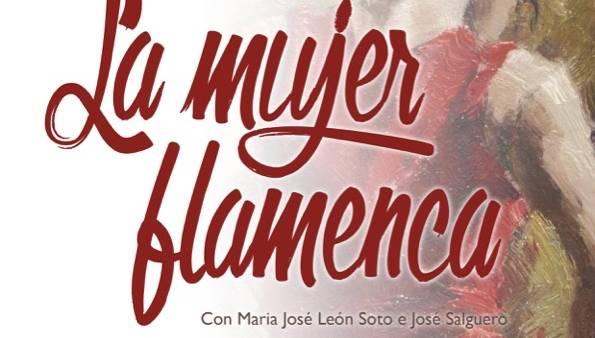 """Un viaggio nell'universo femminile della donna andalusa con lo spettacolo """"La Mujer Flamenca"""""""