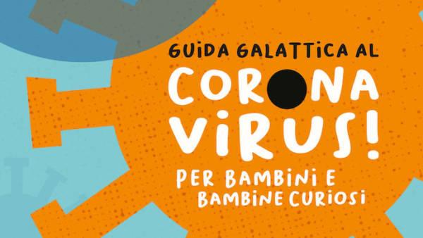Guida galattica al Coronavirus per bambini e bambine curiosi