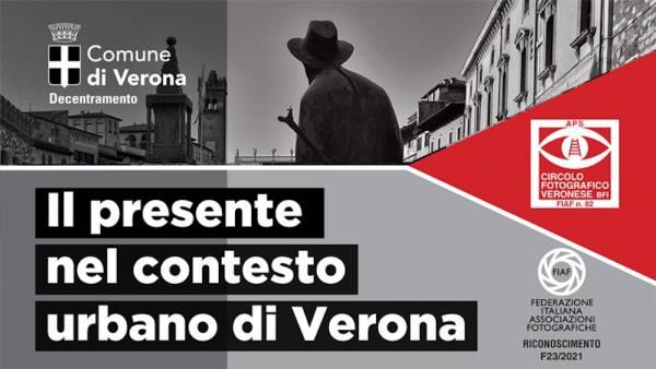 """Mostra fotografica """"Il presente nel contesto Urbano di Verona"""""""