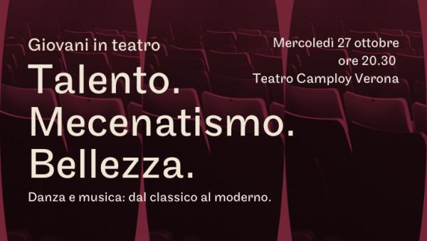 """""""Talento. Mecenatismo. Bellezza."""" al Teatro Camploy"""